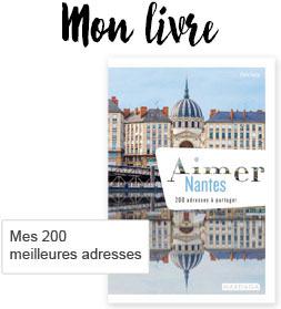 Aimer Nantes de Claire Faurie blogueuse nantaise sur Nantaise.fr